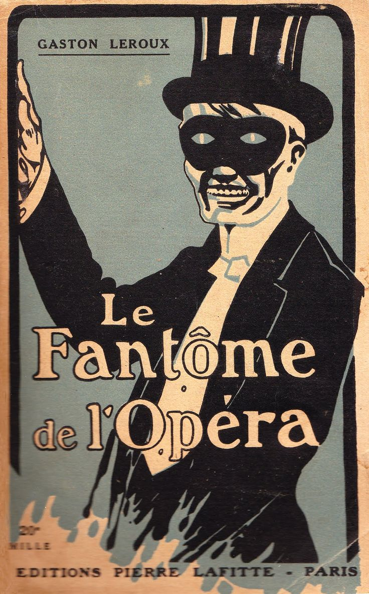 Original French Edition of The Phantom of the Opera. Published by Pierre Lafitte and Cie in 1920.