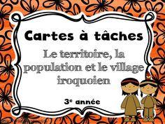 Les petits génies - Ressources pédagogiques: Cartes à tâche sur le territoire, la population et le village iroquoien