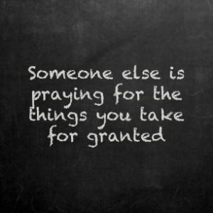 Taking Life For Granted Quotes Interesting 21 Best Images About Quotes ♥ On Pinterest  Perspective Granted