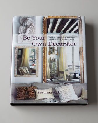 """Be Your Own Decorator"" Hardcover Book at Neiman Marcus."