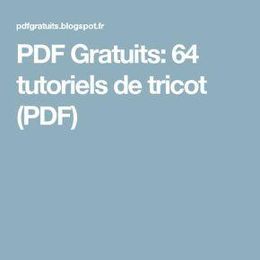 PDF Gratuits: 64 tutoriels de tricot (PDF)                                                                                                                                                                                 Plus
