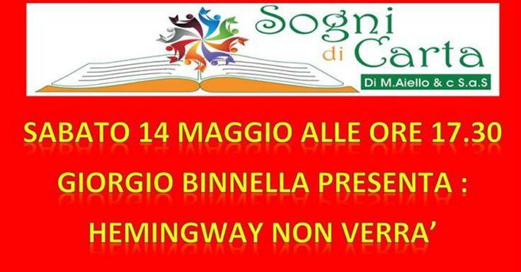 Sabato 14 maggio alle ore 17.30 presso la libreria Sogni di Carta in via Eleonora d'Arborea 25 a Quartu, si terrà la presentazione dell'ultimo libro di Giorgio Binnella.