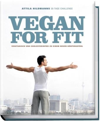 Bücher: Vegan for Fit. Die Attila Hildmann 30-Tage-Challenge von Attila Hildmann