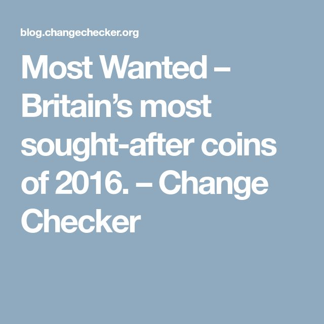 Most Wanted – Britain's most sought-after coins of 2016. – Change Checker