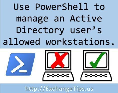 Use PowerShell to add and remove workstations from an Active Directory user's LogonWorkstations property.