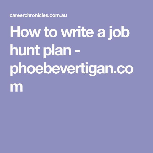 How to write a job hunt plan - phoebevertigan.com
