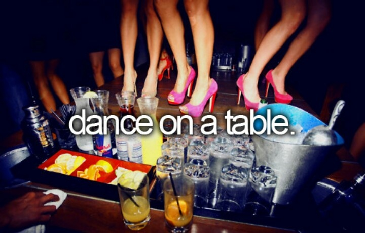Does dancing on the bar count as a table lol