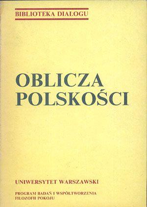 Oblicza polskości, Antonina Kłoskowska (red.), Uniwersytet Warszawski, 1990, http://www.antykwariat.nepo.pl/oblicza-polskosci-antonina-kloskowska-red-p-14310.html