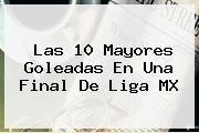 http://tecnoautos.com/wp-content/uploads/imagenes/tendencias/thumbs/las-10-mayores-goleadas-en-una-final-de-liga-mx.jpg Final Liga Mx. Las 10 mayores goleadas en una Final de Liga MX, Enlaces, Imágenes, Videos y Tweets - http://tecnoautos.com/actualidad/final-liga-mx-las-10-mayores-goleadas-en-una-final-de-liga-mx/