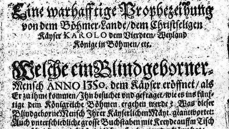DIE PROPHEZEIUNG DES BLINDEN JÜNGLINGS VON PRAG: Eine der legendärsten Prophezeiungen der letzten Jahrhunderte erging im 14. Jahrhundert von einem blinden Hirtenjungen an Kaiser Karl IV. von Böhmen.