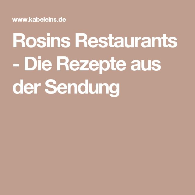 Rosins Restaurants - Die Rezepte aus der Sendung