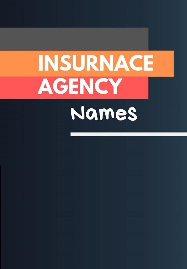 478 Best Insurance Agency Names Video Infographic Best Insurance Insurance Agency Business Names
