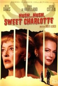 Brilliant movie with two greats - Bette Davis and Olivia de Havilland - Hush Hush Sweet Charlotte