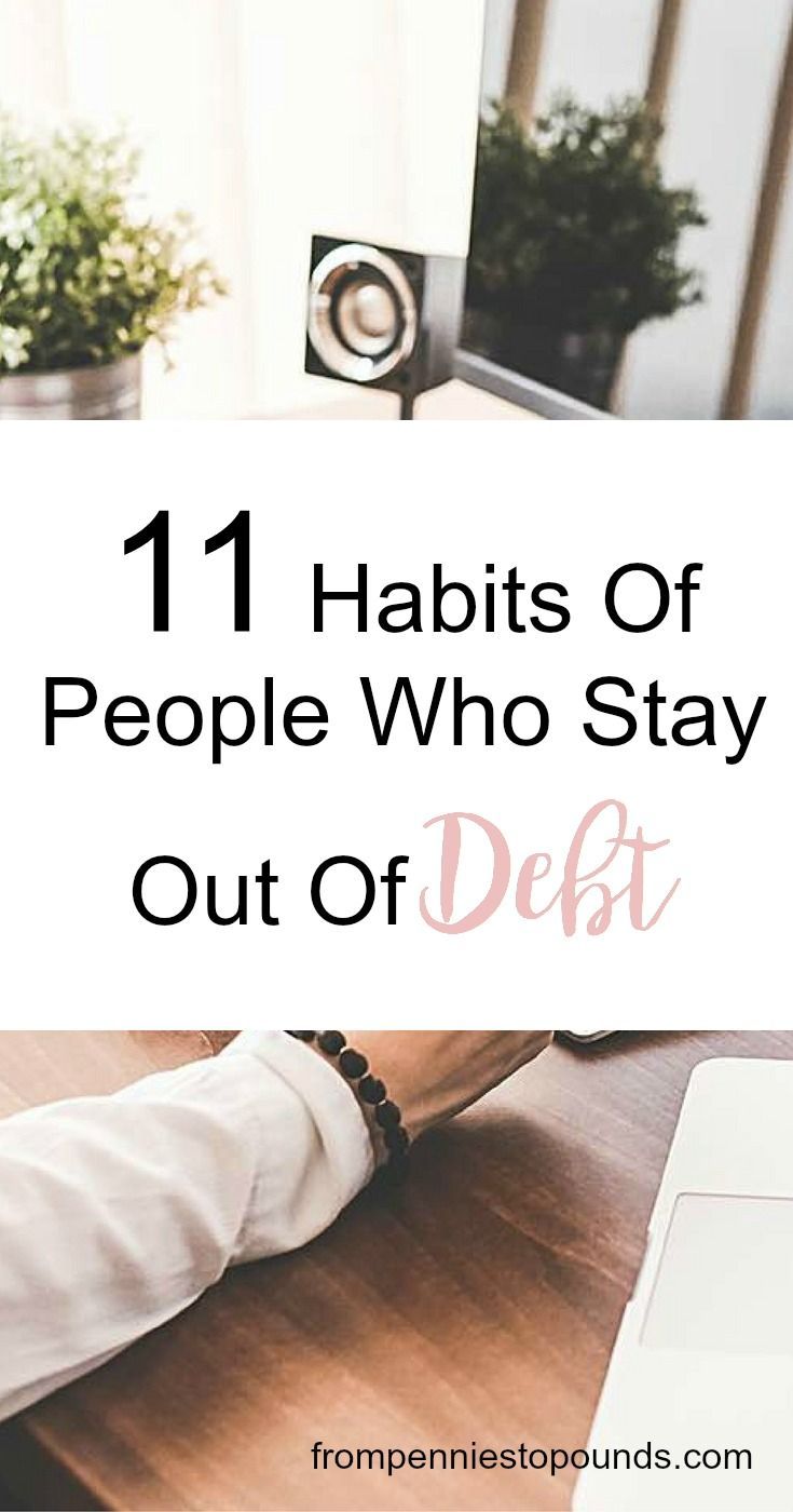 Habits of people who stay out of debt. Debt payoff ideas, achieve debt freedom and financial freedom with these tips: https://www.frompenniestopounds.com/habits-people-stay-debt/