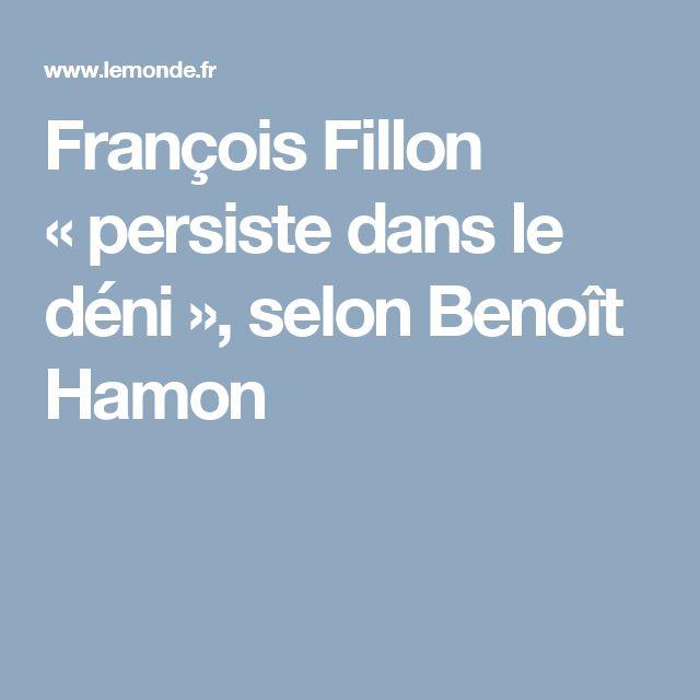 François Fillon «persiste dans le déni», selon Benoît Hamon