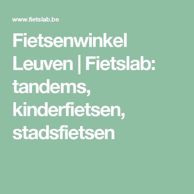 Fietsenwinkel Leuven   Fietslab: tandems, kinderfietsen, stadsfietsen