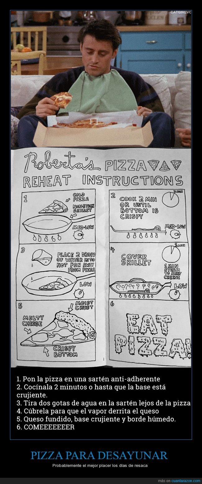 Toda tu vida has estado recalentando mal la pizza - Probablemente el mejor placer los días de resaca