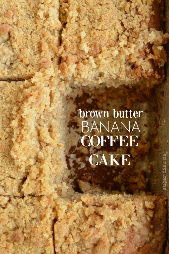 Brown Butter Banana Coffee Cake - Sugar Dish Me
