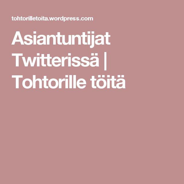 Asiantuntijat Twitterissä | Tohtorille töitä