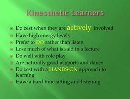 kinesthetic learning essay Free essay: vark analysis every one has a mix of learning styles some  lastly , in my kinesthetic way of learning, i used trial and error and.