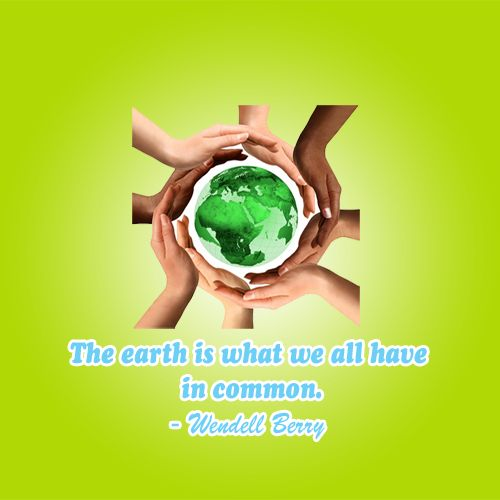 the earth is what we all have in common- let's take care of it! :)