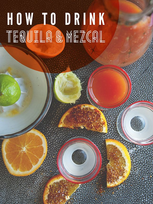 HOW TO DRINK TEQUILA   MEZCAL // The Kitchy Kitchen