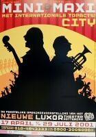 Aankondiging van de openingsvoorstelling van het Luxor Theater aan de Posthumalaan van 17 april tot en met 29 juli 2001 door Mini & Maxi met de voorstelling City  Datering:17/4/2001