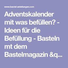 """Adventskalender mit was befüllen? - Ideen für die Befüllung - Basteln mt dem Bastelmagazin """"Alles rund ums Basteln"""" - Wir lieben Selbermachen! - DIY"""