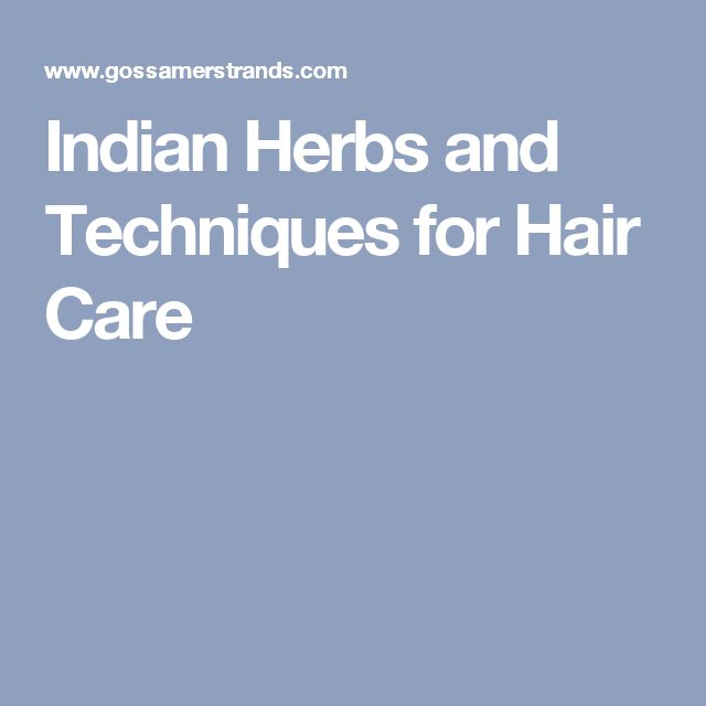 Indian Herbs and Techniques for Hair Care