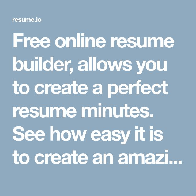 Free Online Resume Builder, Allows You To Create A Perfect Resume Minutes.  See How  Best Free Online Resume Builder