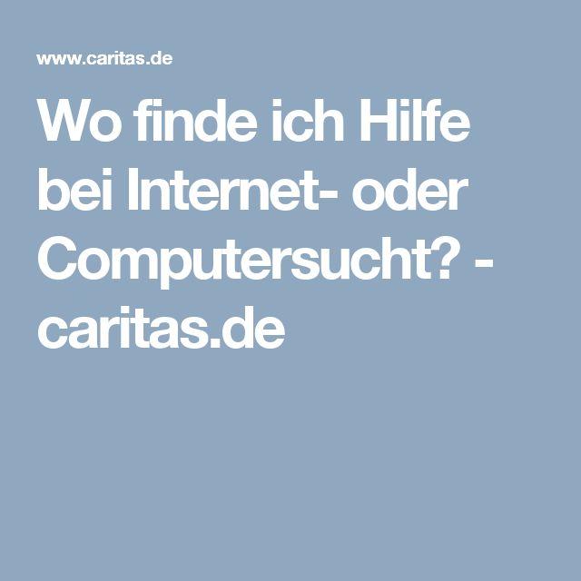 Wo finde ich Hilfe bei Internet- oder Computersucht? - caritas.de