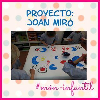 * MÓN INFANTIL* y ciclo inicial: PROYECTO JOAN MIRÓ: también somos artistas!!