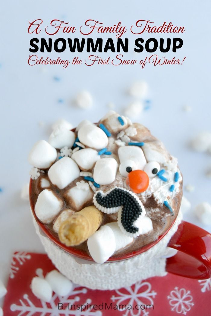 Snowman Soup - A Fun Family Tradition Idea for the First Snow of Winter - at B-Inspired Mama