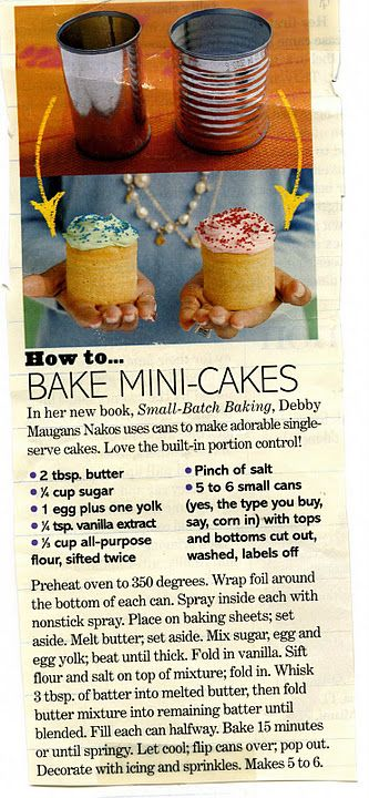 Useing cans as baking pans! LOVE IT...could be fun for girls to make/decorate at an overnight party!