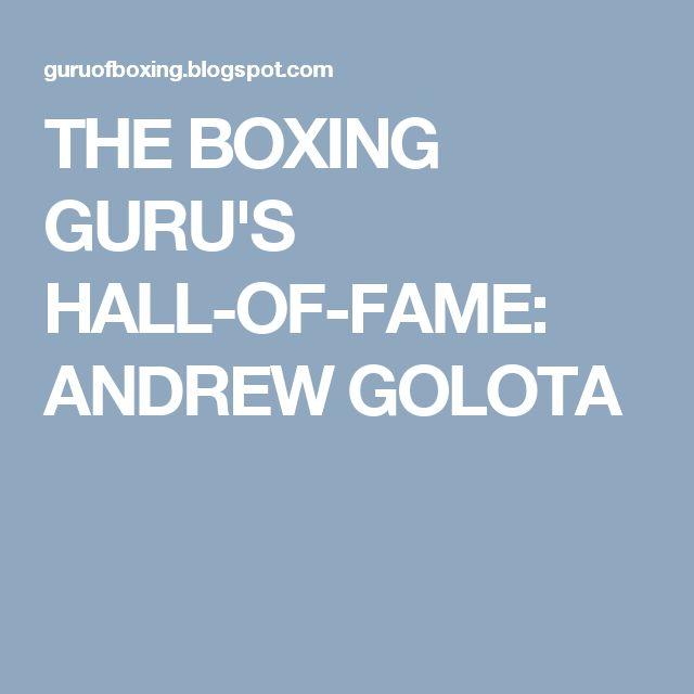 THE BOXING GURU'S HALL-OF-FAME: ANDREW GOLOTA