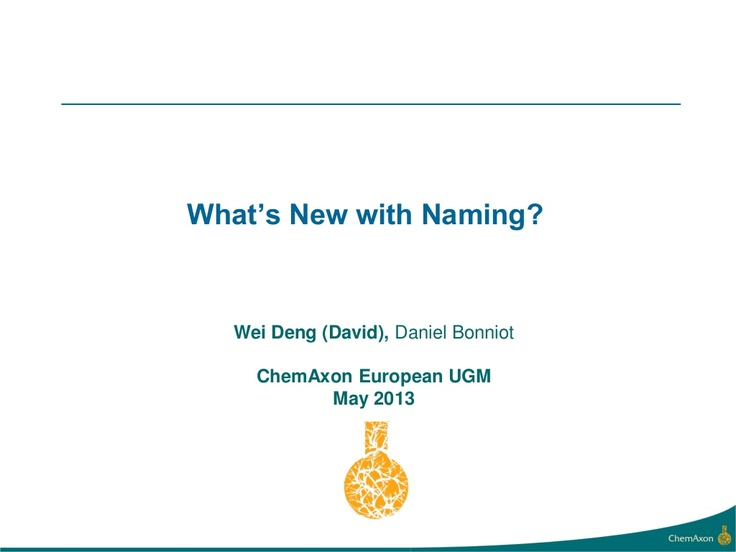 EUGM 2013 - David Deng, Daniel Bonniot (ChemAxon) - What's New with Naming