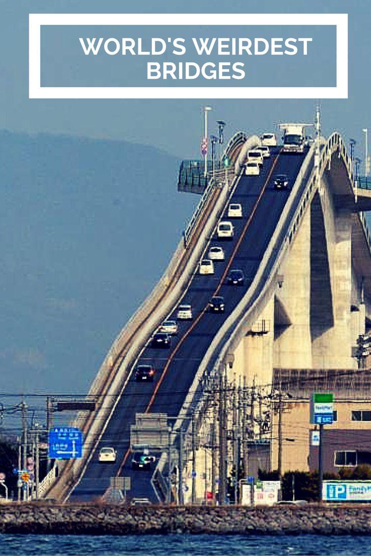 Worldu0027s Weirdest and Most Amazing Bridges PHOTOS