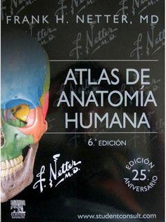 Atlas de anatomía humana: Frank H. Netter 6ta Edición.   Libros Médicos