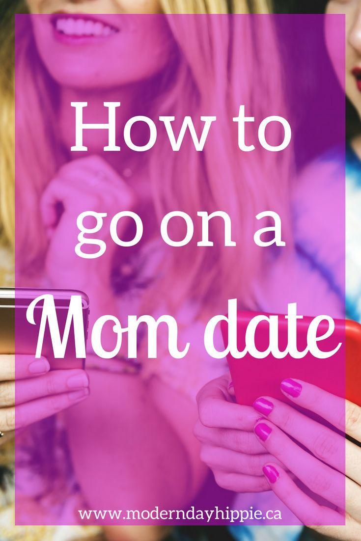 How to go on a Mom date via @Modern Day Hippie Mama #motherhood #friendship #momhacks #momlife