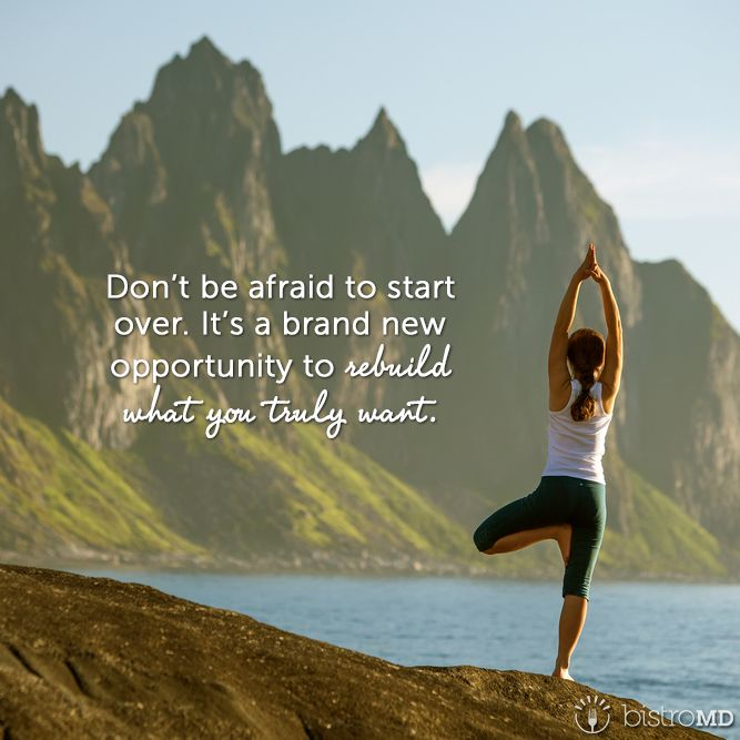 Don't be afraid to start over. It's a brand new opportunity to rebuild what you…