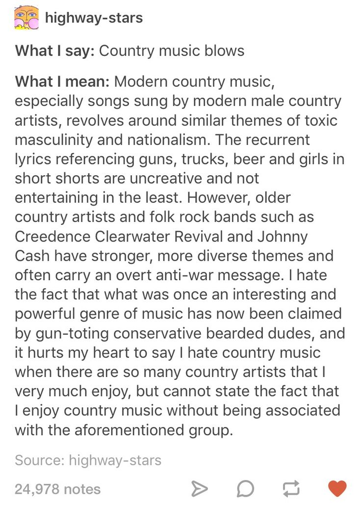 "I actually did like country when I was younger, but then it all became ""dude-bro"" or ""I'm not a dude-bro, I'm a REAL country guy""."