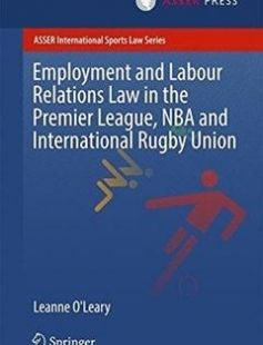 Employment and Labour Relations Law in the Premier League NBA and International Rugby Union 1st ed. 2017 Edition free download by Leanne O'Leary ISBN: 9789462651586 with BooksBob. Fast and free eBooks download.  The post Employment and Labour Relations Law in the Premier League NBA and International Rugby Union 1st ed. 2017 Edition Free Download appeared first on Booksbob.com.