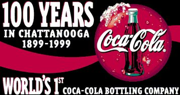 Chattanooga Bottling Company was the world's first Coca-Cola Bottling Company
