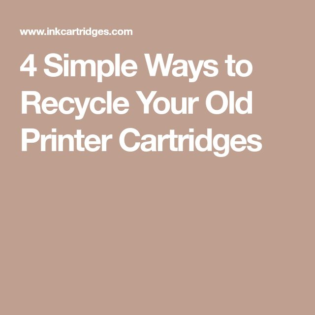 4 Simple Ways to Recycle Your Old Printer Cartridges