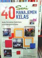 Toko Buku Sang Media : 40 SENI MANAJEMEN KELAS : Aneka Permainan untuk Me...