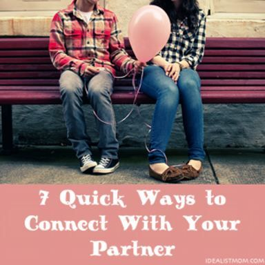 7 quick ways to connect with your partner - how to rekindle the romance in 7 minutes or less when time and energy are in limited supply