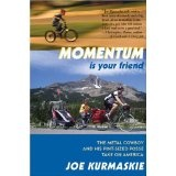 Momentum Is Your Friend: The Metal Cowboy and His Pint-Sized Posse Take on America (Hardcover)By Joe Kurmaskie