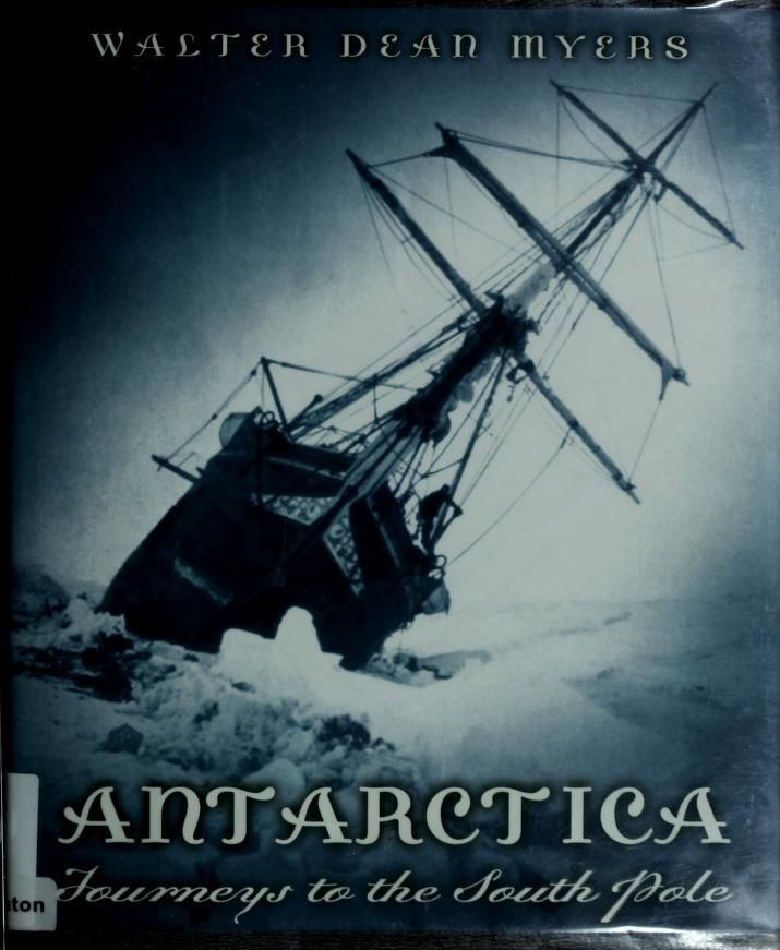 Antarctica by Walter Dean Myers, 104 pgs.