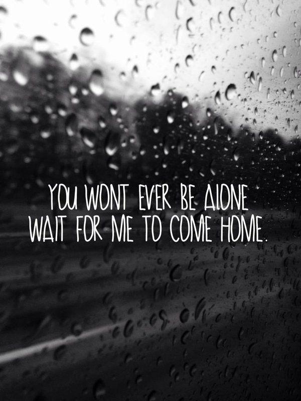 Nunca estarás solo, espera que vuelva a casa