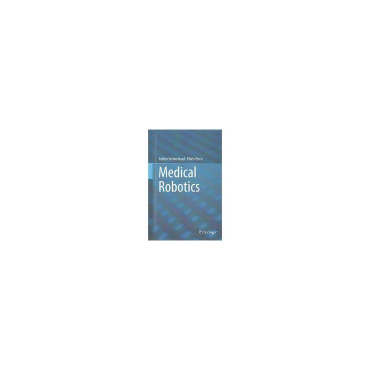 Medical Robotics (Hardcover) (Achim Schweikard & Floris Ernst)